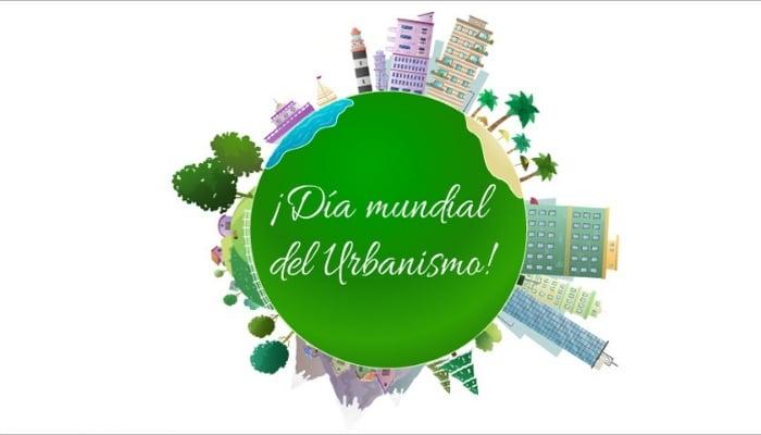8 de noviembre, Día Mundial del Urbanismo