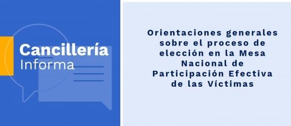 Cancillería lanzó campaña de orientación sobre el proceso de elección en la Mesa Nacional de Participación efectiva de las Víctimas